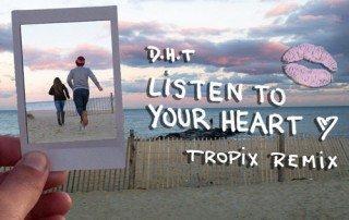 D.H.T. Listen to Your Heart Tropix Remix