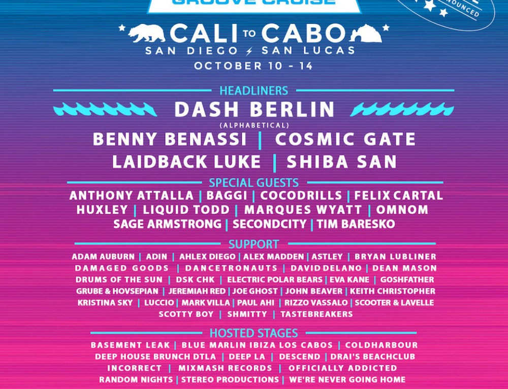 GROOVE CRUISE CABO ANNOUNCES PHASE I LINEUP FOR 30TH SAIL FEAT. BENNY BENASSI, DASH BERLIN, LAIDBACK LUKE, COSMIC GATE, SHIBA SAN + MORE!